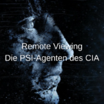 Remote Viewing: Die PSI-Agenten des CIA