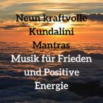 Kundalini Mantra – wundervolle Musik