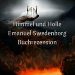 Himmel und Hölle – Emanuel Swedenborg – Buchrezension