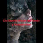 Dunkle Nacht der Seele – 5 Zeichen