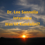 Dr. Lee Sannella – Interview: Was ist Kundalini?