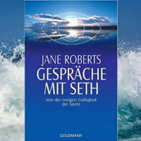 Jane Roberts Gespräche mit Seth