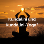 Kundalini und Kundalini-Yoga – Erfahrungsbericht