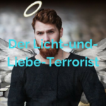 Der Licht-und-Liebe-Terrorist