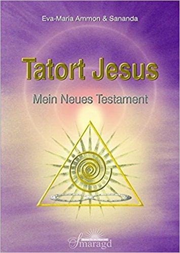 Tatort Jesus Mein Neues Testament