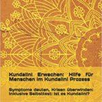 Buchveröffentlichung: Kundalini Erwachen: Hilfe für Menschen im Kundalini Prozess